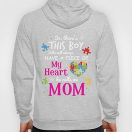 Autism Mom Have Piece Of My Heart Awareness T-Shirt Hoody