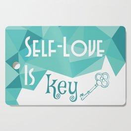 Self-Love is Key Cutting Board