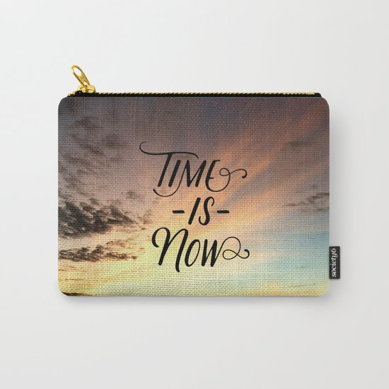 Time is now Carry-All Pouch