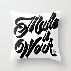 Make it Work Throw Pillow