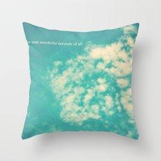 life's a fairytale Throw Pillow