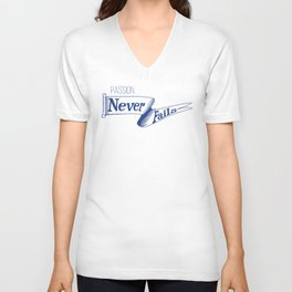 Passion Never Fails Unisex V-Neck