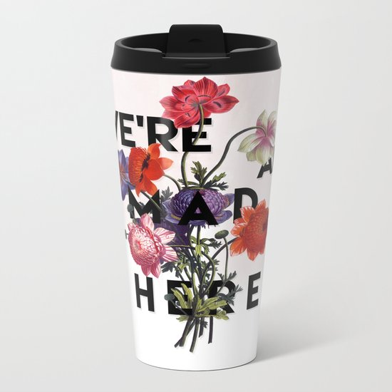 We're All Mad Here Metal Travel Mug