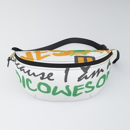 I bleed awesome because I am a Medicowesomite Fanny Pack