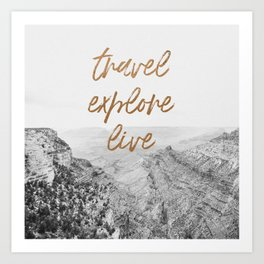 TRAVEL, EXPLORE, LIVE Art Print