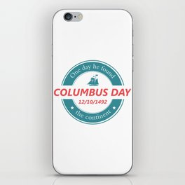 One day he found the continent - Happy Columbus Day iPhone Skin