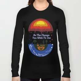 Be the change you wish to see Long Sleeve T-shirt