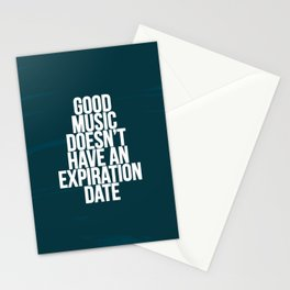 Good music doesn't have an expiration date Stationery Cards