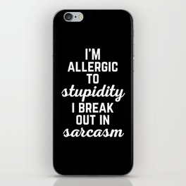 Allergic To Stupidity Funny Quote iPhone Skin