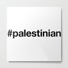 PALESTINIAN Metal Print