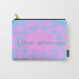 I like animals Carry-All Pouch
