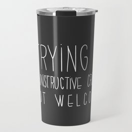 i'm trying hard. non constructive criticism not welcome Travel Mug