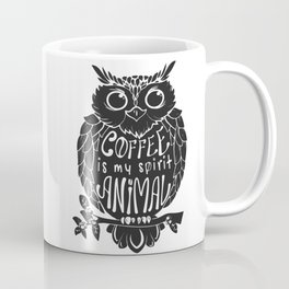 Coffee is My Spirit Animal - Owl Coffee Mug