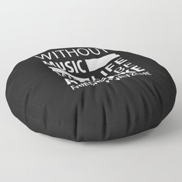 Without Music Life Would be a Mistake Floor Pillow