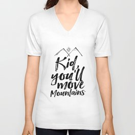 Kid You'll Move Mountains, Printable Art, Inspirational Print, Nursery Unisex V-Neck