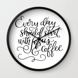 Every Day Should Start with Jesus and Coffee Hand Lettered Calligraphy Wall Clock