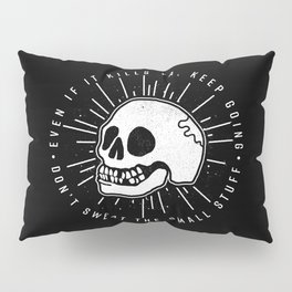 Even if it kills ya' Pillow Sham