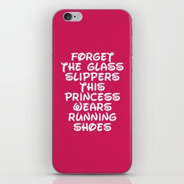 Forget The Glass Slippers Running Quote iPhone Skin