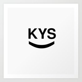 KYS SMILE Art Print