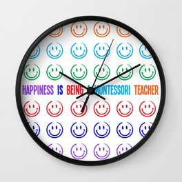 Happiness is being a Montessori Teacher Wall Clock