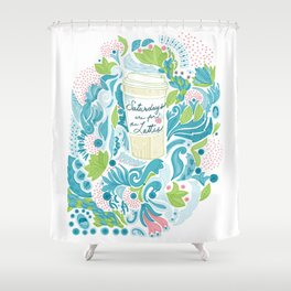Saturdays are for the Lattes Shower Curtain