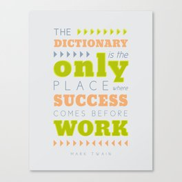 Work Before Success - Mark Twain Quote Canvas Print