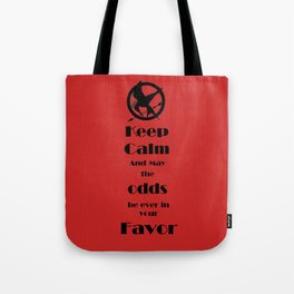 Keep Calm And May The Odds Tote Bag