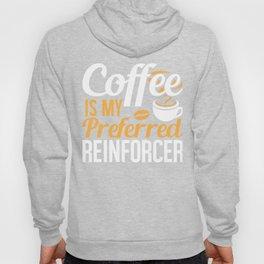 Coffee is my Preferred Reinforcer, Therapist Autism Teacher, Behavior Analyst  Hoody
