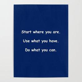 Start where you are - Arthur Ashe - navy blue print Poster