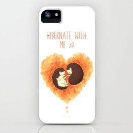Hibernate with Me iPhone Case