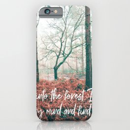and into the forest i go, to lose my mind and find my soul-john muir-english forest iPhone Case