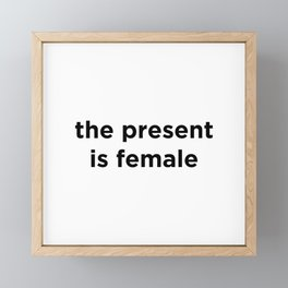the present is female Framed Mini Art Print