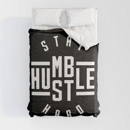 Stay Humble Hustle Hard Comforters