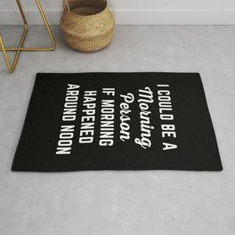 Could Be Morning Person Funny Quote Rug