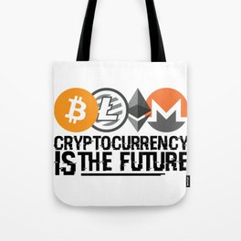 Cryptocurrency Is The Future Quote Tote Bag