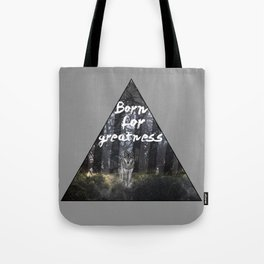 Born for Greatness Tote Bag