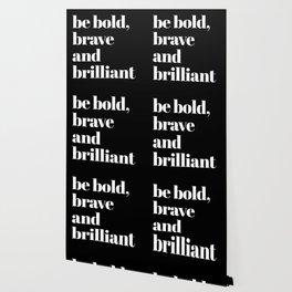 be bold VI Wallpaper