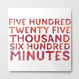 Five Hundred Minutes Metal Print