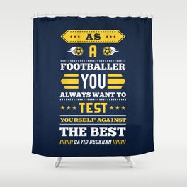 Lab No.4 -As A Footballer You Always Want To Test Yourself inspirational Quotes poster Shower Curtain