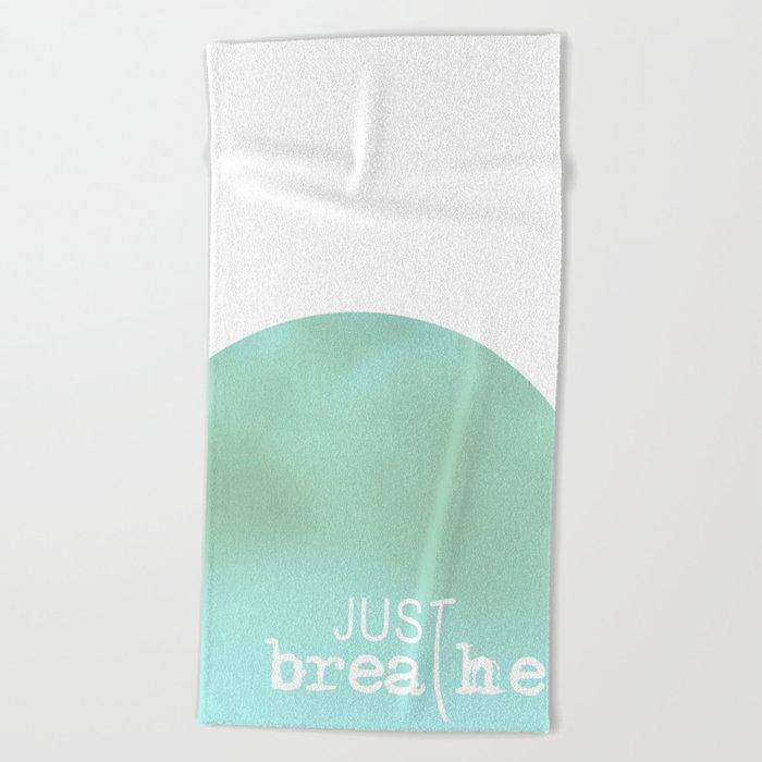 Just Breathe Beach Towel