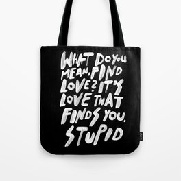GO FIND LOVE Tote Bag