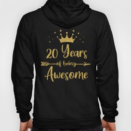 Womens 20 Years Of Being Awesome Women 20th Happy Birthday print Hoody