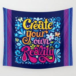 Create your own reality Wall Tapestry