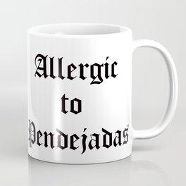 allergic to pendejadas Coffee Mug