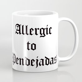 allergic to pendejadas Coffee Mug