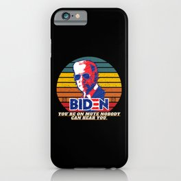 You´re on Mute Nobody can hear you Biden Trump iPhone Case