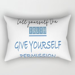 tell yourself the truth Rectangular Pillow