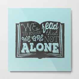 We are not alone Metal Print