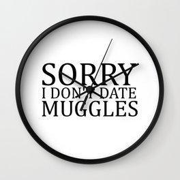 Sorry I Don't Date Muggles II Wall Clock