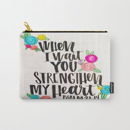 Psalm 27: 15 When I Wait You Strengthen My Heart Carry-All Pouch
